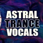 Astral Trance Vocal — Вокальные сэмплы