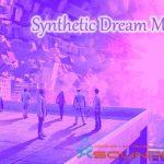 Synthetic Dream Melodies — Красивые синтетические мелодии