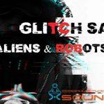 Glitch Aliens & Robots Samples — Сэмплы роботических глитч-эффектов