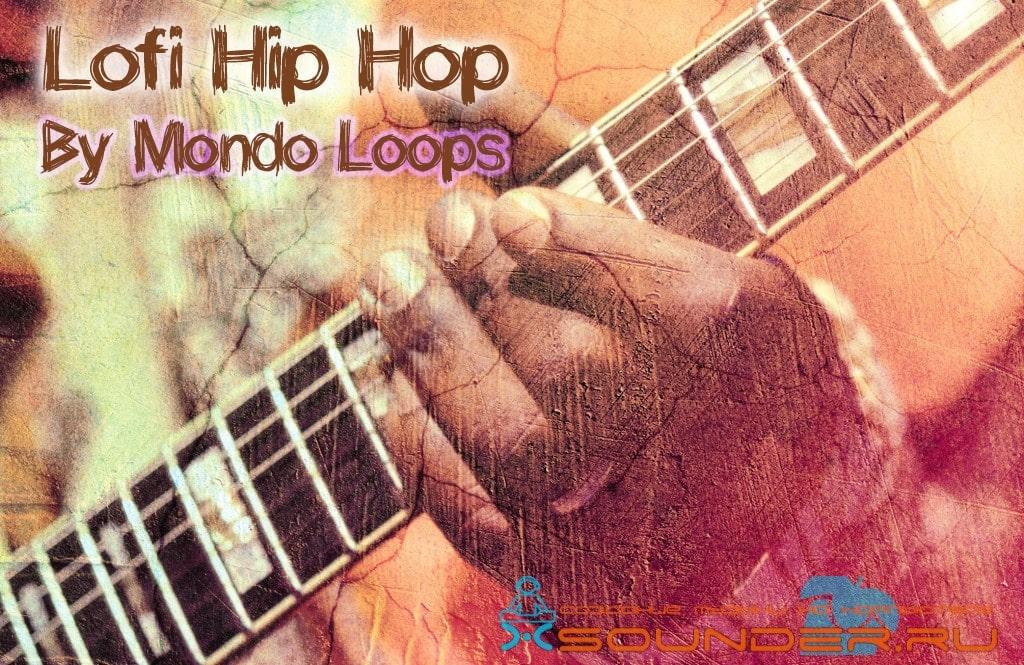 Lofi Hip Hop By Mondo Loops сэмплы для рэпа
